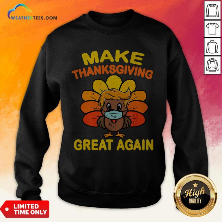 Official Make Thanksgiving Great Again Turkey Face Mask Trump Vote Sweatshirt - Design By Weathertees.com