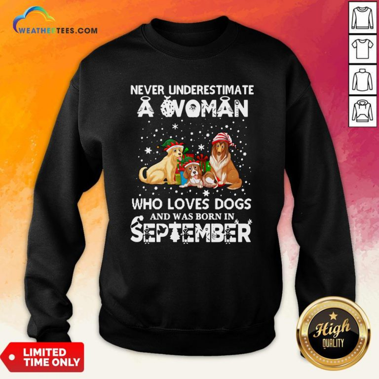Official Never Understimate A Woman Who Loves Dogs And Was Born In September Sweatshirt