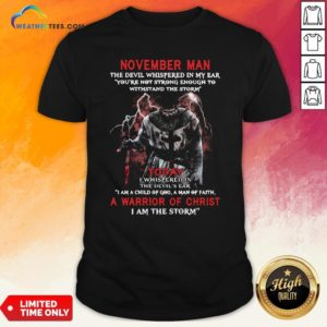 Official November Man The Devil Whispered In My Ear A Marrion Of Christ I Am The Storm Shirt