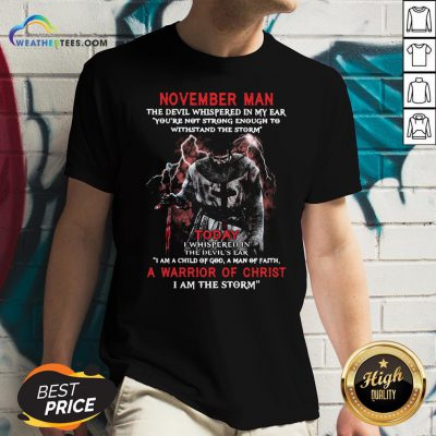 Official November Man The Devil Whispered In My Ear A Marrion Of Christ I Am The Storm V-neck
