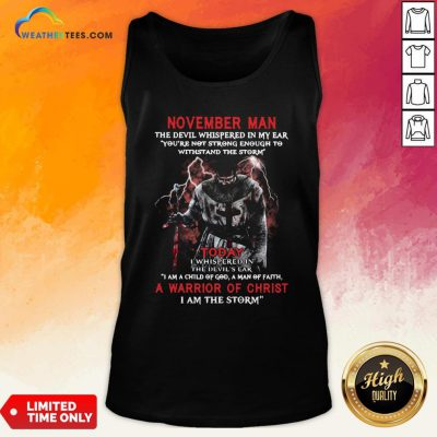 Official November Man The Devil Whispered In My Ear A Marrion Of Christ I Am The Storm Tank Top