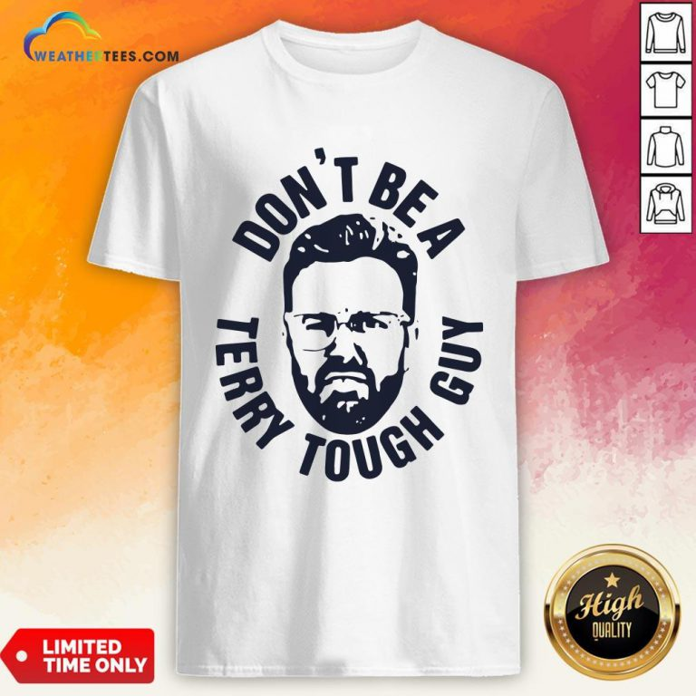 Official Peter Moylan Don't Be A Terry Tough Guy Shirts- Design By Weathertees.com