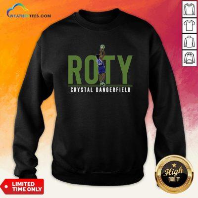 Official Roty Crystal Dangerfield Sweatshirt