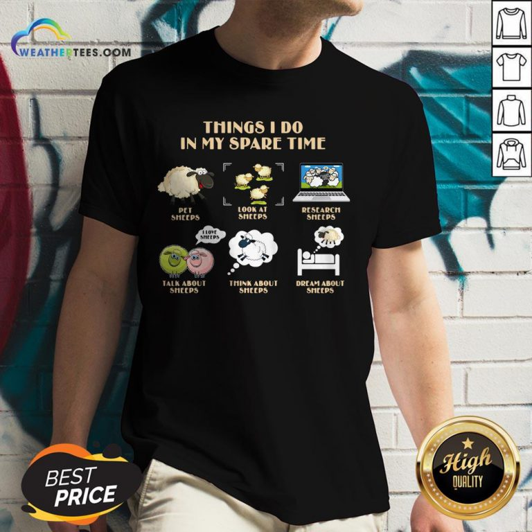 Official Things I Do In My Spare Time Pet Sheeps Look At Sheeps Research Sheeps V-neck - Design By Weathertees.com