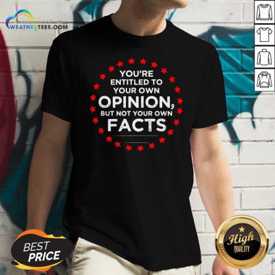 Official You're Entitled To Your Own Opinion But Not Your Own Facts 2020 Stars V-neck