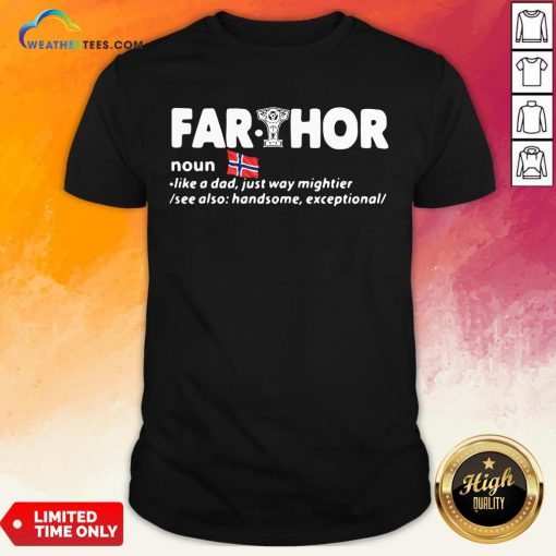 Perfect Fathers Day Fathor Like A Dad Just Way Mightier Iron Man Funny Shirt - Design By Weathertees.com