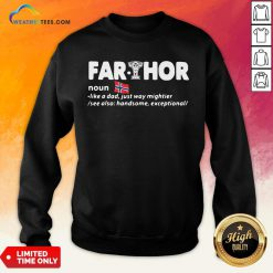 Perfect Fathers Day Fathor Like A Dad Just Way Mightier Iron Man Funny Sweatshirt - Design By Weathertees.com