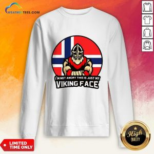 Pink I'm Not Angry This Is Just My Viking Face Norwegian Flag Sweatshirt- Design By Weathertees.com