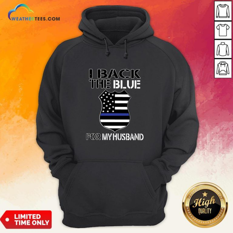 Premium American Flag I Back The Blue For My Husband Hoodie - Design By Weathertees.com