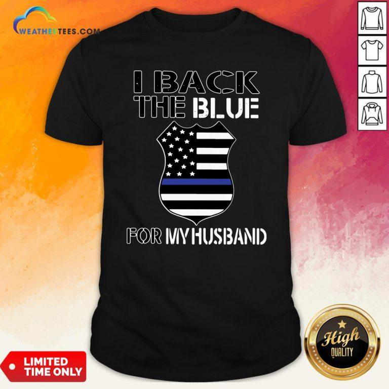 Premium American Flag I Back The Blue For My Husband Shirt - Design By Weathertees.com