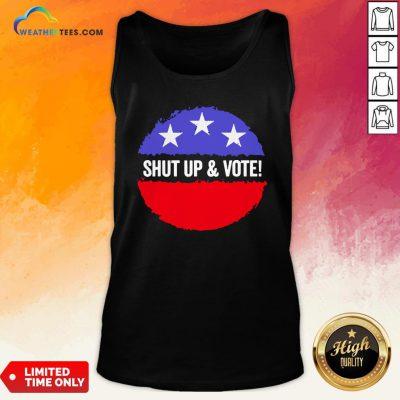 Premium Shut Up And Vote Tank Top