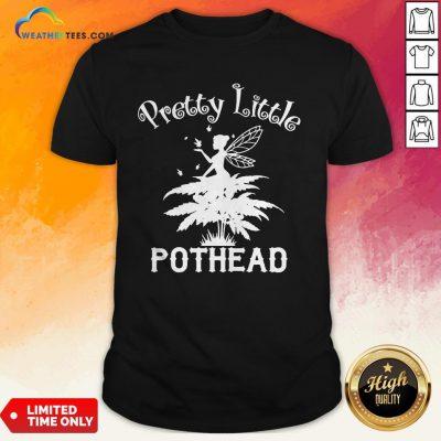 Pretty Little Pothead Fairy Weed Shirt