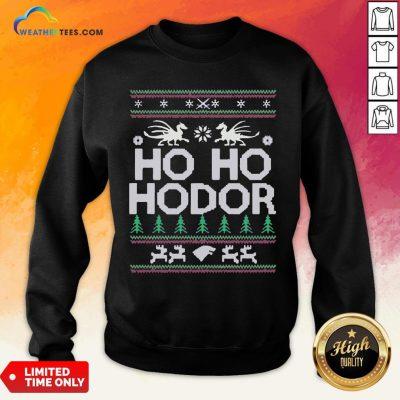 Right Ho ho Hodor Ugly Christmas Sweatshirt - Design By Weathertees.com