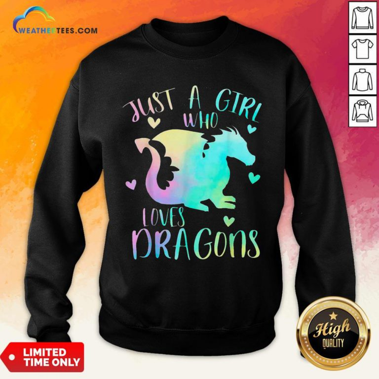 Right Just a Girl Who Loves Dragons Cute Dragon Teen Girls Sweatshirt- Design By Weathertees.com