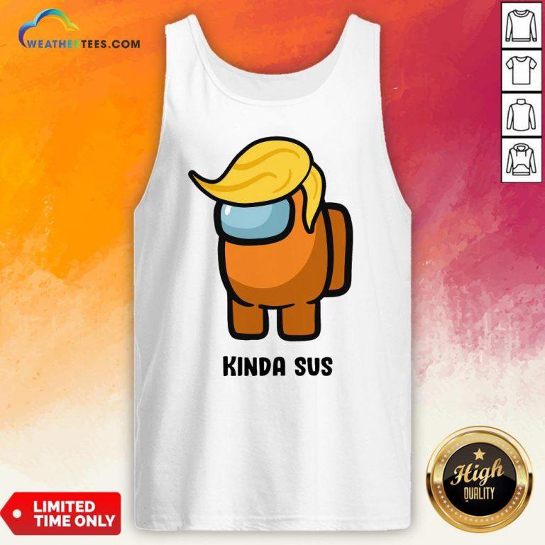 Run Donald Trump Among Us Kinda Sus Tank Top - Design By Weathertees.com