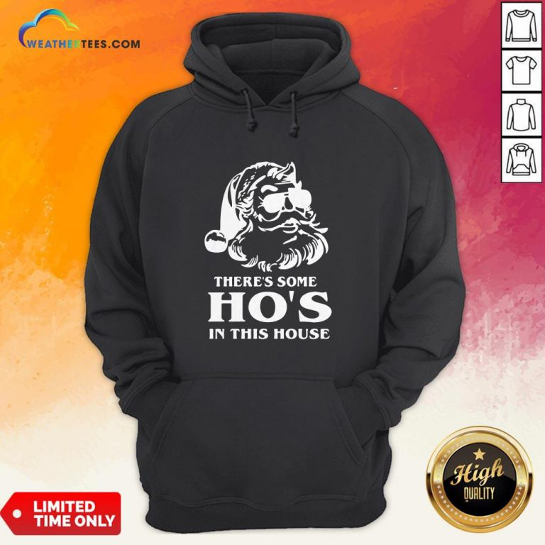 Santa Theres Some Hos In This House Hoodie