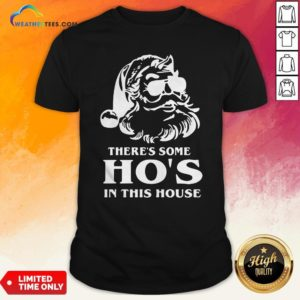 Santa Theres Some Hos In This House Shirt