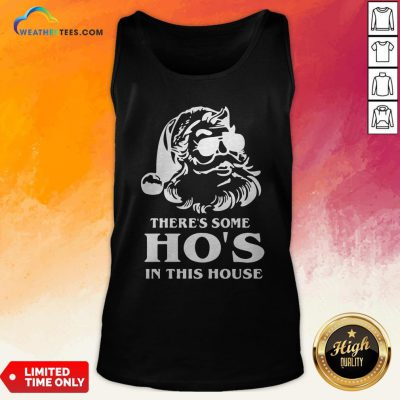 Santa Theres Some Hos In This House Tank Top