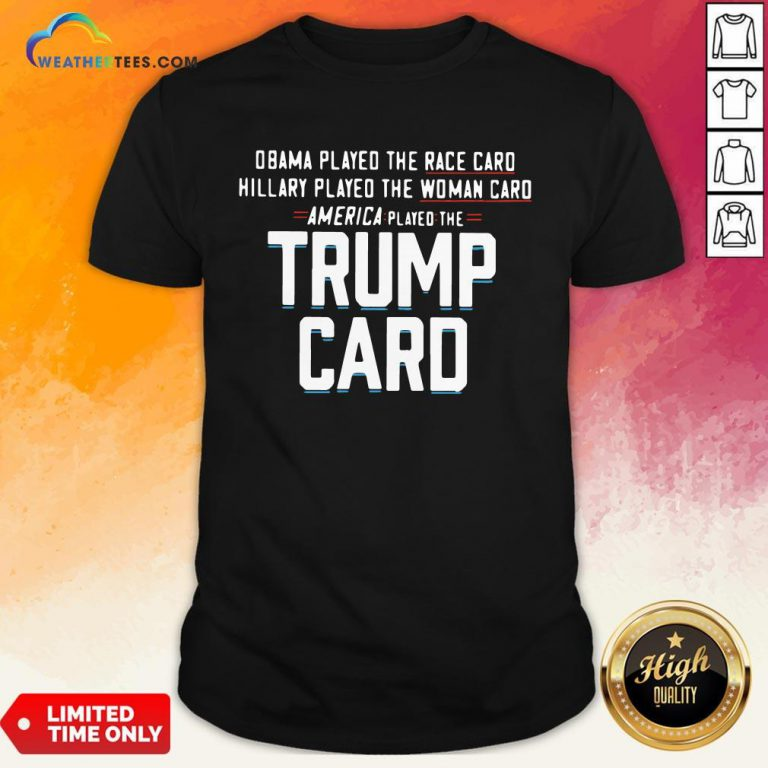 Talk Obama Played The Race Card America Played The Trump Card Shirt - Design By Weathertees.com