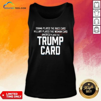 Talk Obama Played The Race Card America Played The Trump Card Tank Top - Design By Weathertees.com