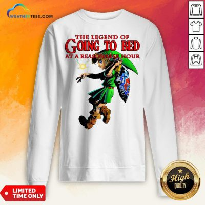The Legend Of Going To Bed At Reasonable Hour Sweatshirt