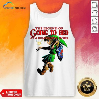 The Legend Of Going To Bed At Reasonable Hour Tank Top