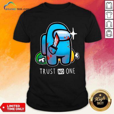 Trust Among Us Trust No One Shirt - Design By Weathertees.com