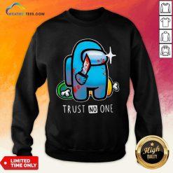 Trust Among Us Trust No One Sweatshirt- Design By Weathertees.com