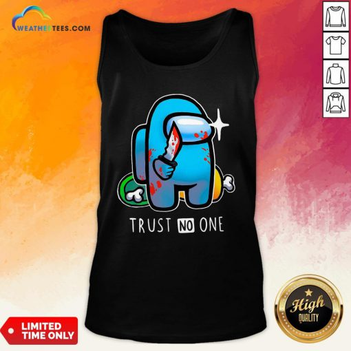 Trust Among Us Trust No One Tank Top- Design By Weathertees.com