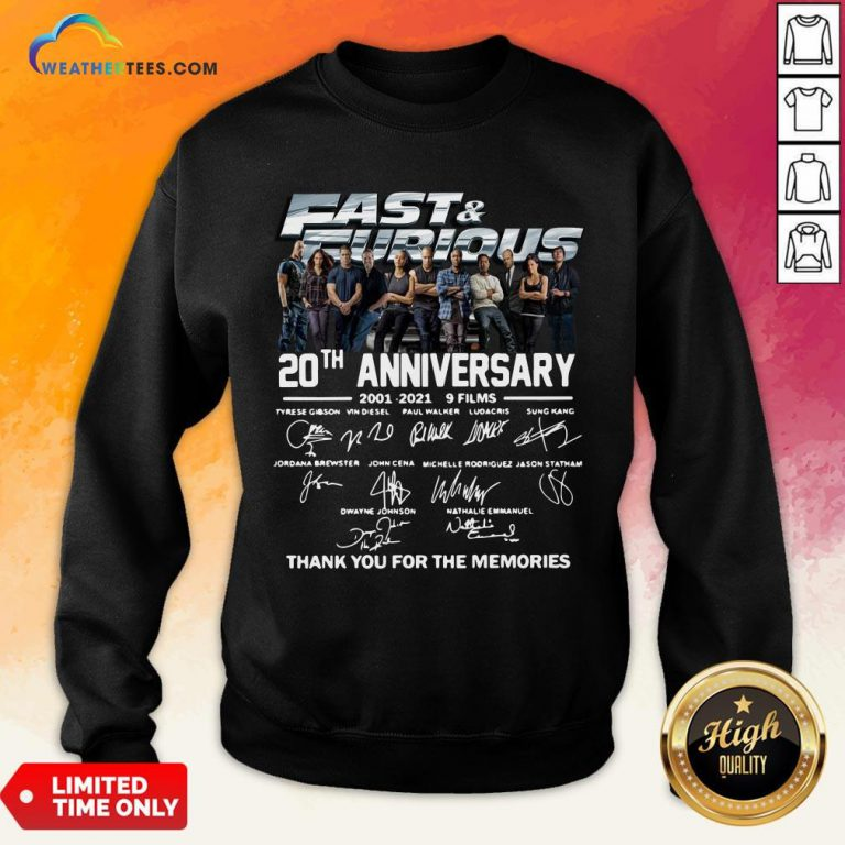 Very Fast And Furious 20th Anniversary 2001-2021 9 Films Thank You For The Memories Signatures Sweatshirt - Design By Weathertees.com