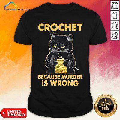 Waters Crochet Black Cat Murder Because Murder Is Wrong Shirt - Design By Weathertees.com