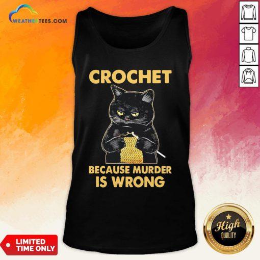 Waters Crochet Black Cat Murder Because Murder Is Wrong Tank Top - Design By Weathertees.com