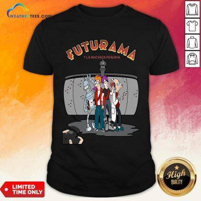 Ways Futurama Y La Hinchada Peruana Shirt - Design By Weathertees.com