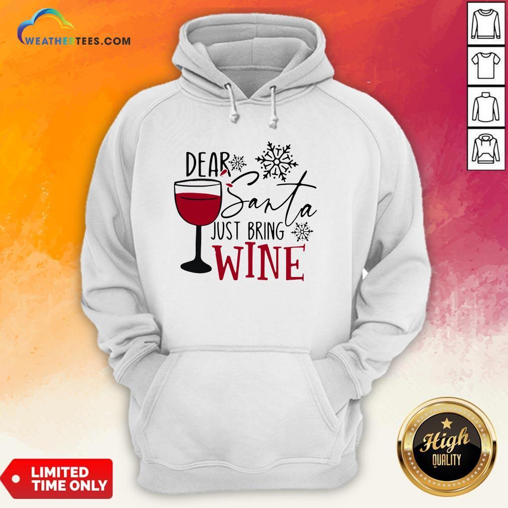 Yep Dear Santa Just Bring Wine Christmas Hoodie - Design By Weathertees.com