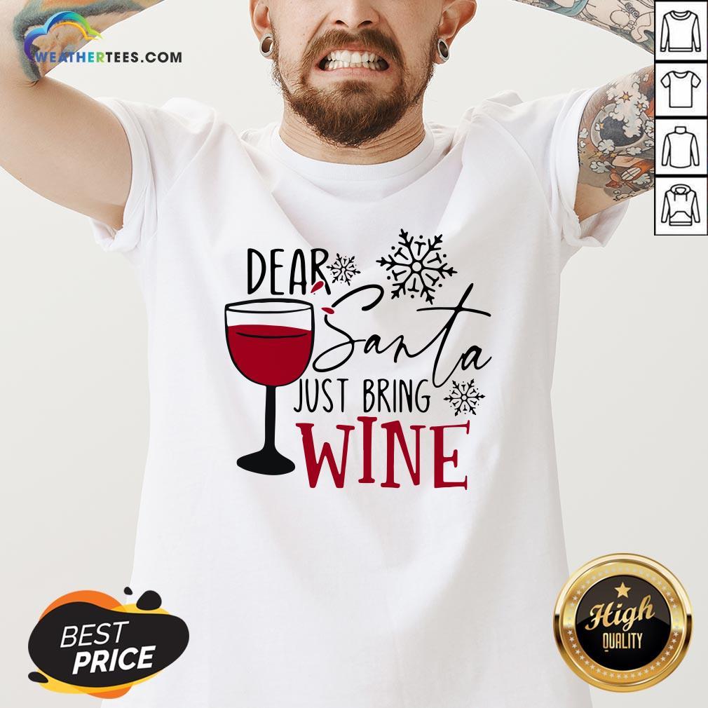 Yep Dear Santa Just Bring Wine Christmas V-neck- Design By Weathertees.com