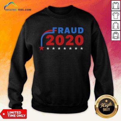 Awesome Fraud 2020 Stars Sweatshirt - Design By Weathertees.com