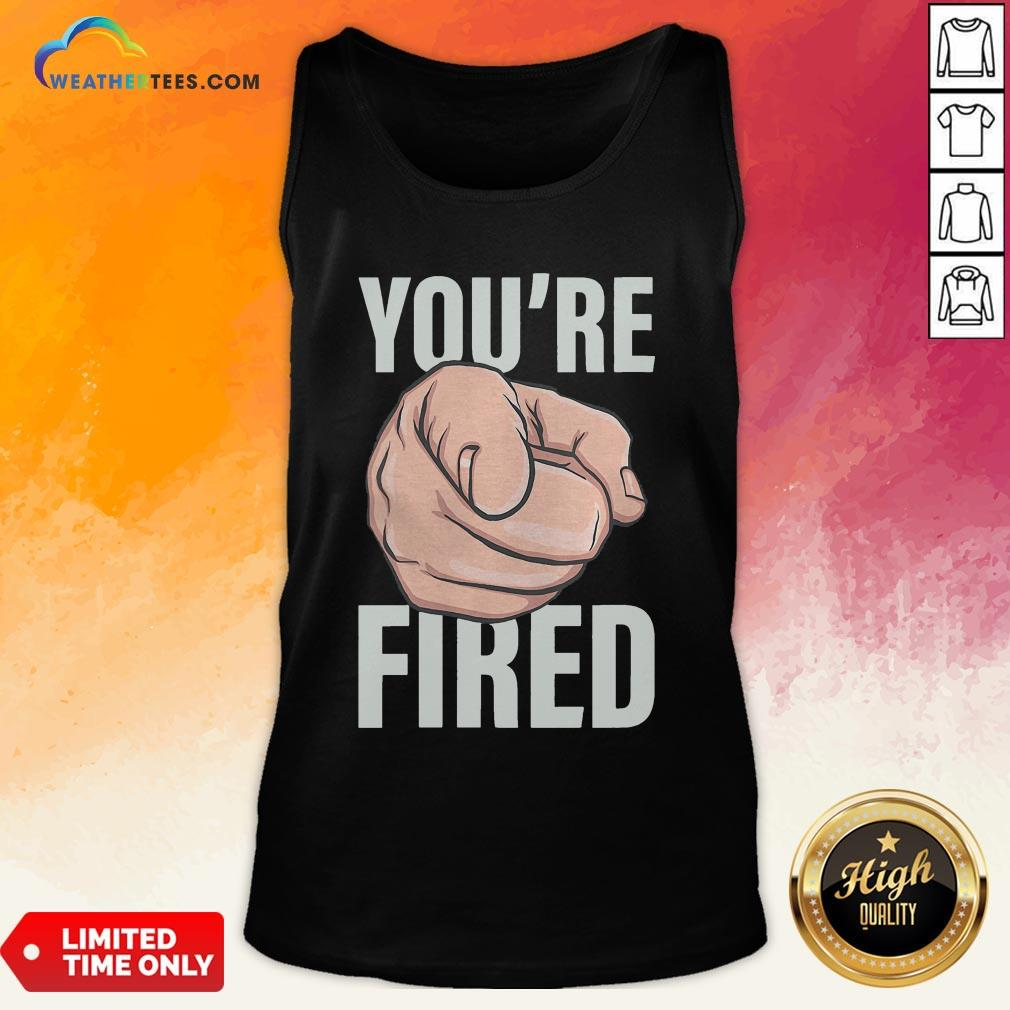 Awesome Trump You're Fired Pointing Election Tank Top - Design By Weathertees.com