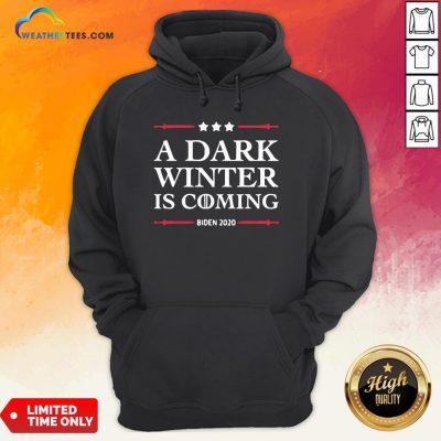 Best A Dark Winter Is Coming Joe Biden 2020 Stars Election Hoodie- Design By Weathertees.com