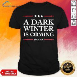 Best A Dark Winter Is Coming Joe Biden 2020 Stars Election Shirt - Design By Weathertees.com