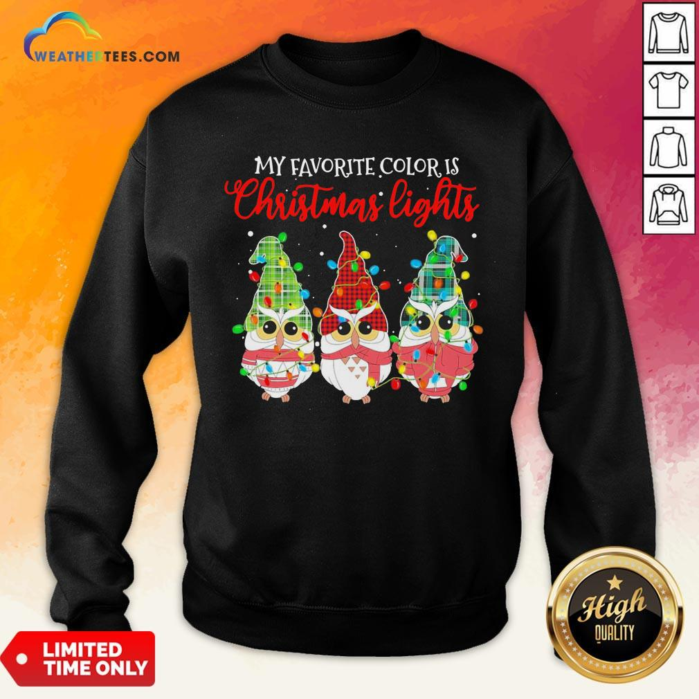 Best Awesome Owls Gnomes My Favorite Color Is Christmas Light Sweatshirt - Design By Weathertees.com