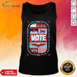 Best Nothing Can Stop Us When We Vote Classic Tank Top- Design By Weathertees.com