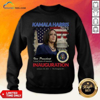 Better 2021 Inauguration Day Kamala Harris Commemorative Souvenir 2021 Sweatshirt- Design By Weathertees.com