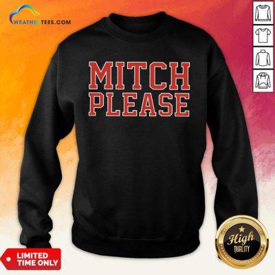 Better Mitch Please Sweatshirt - Design By Weathertees.com