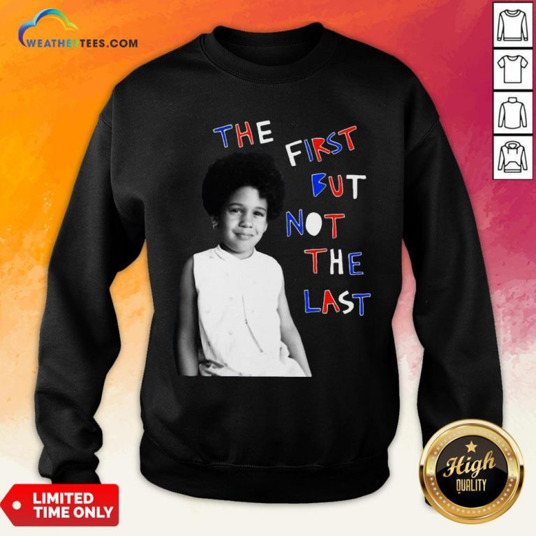 Better The First But Not The Last Classic Sweatshirt- Design By Weathertees.com