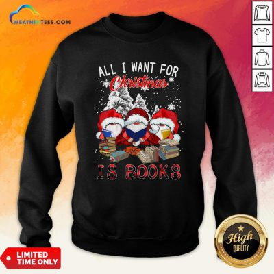 Boom Gnome Read Book All I Want For Christmas Is Books Sweatshirt - Design By Weathertees.com