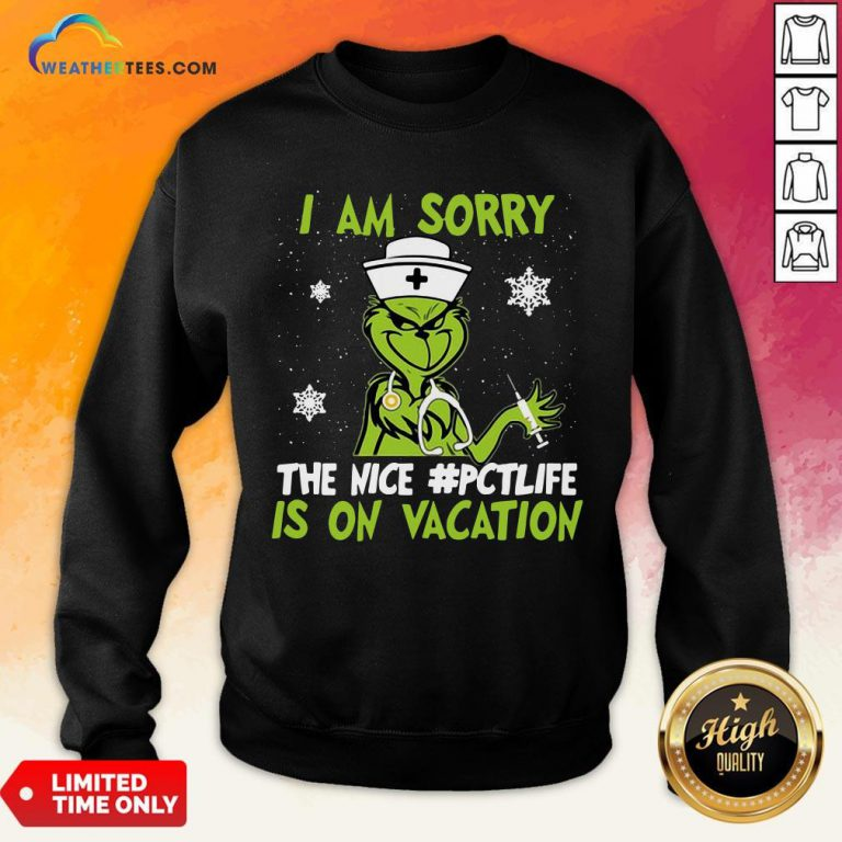 Congratulate Grinch Nurse I Am Sorry The Nice Pctlife Is On Vacation Christmas Sweatshirt- Design By Weathertees.com