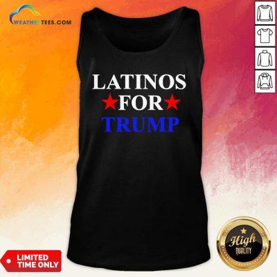 Cool Latinos For Trump 2020 Hispanics President Tank Top - Design By Weathertees.com
