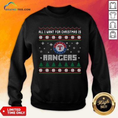 Crazy MLB All I Want For Christmas Is Texas Rangers Baseball Sports Sweatshirt - Design By Weathertees.com