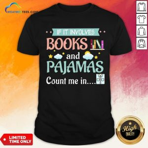 Fake If It Involves Books And Pajamas Count Me In Shirt- Design By Weathertees.com