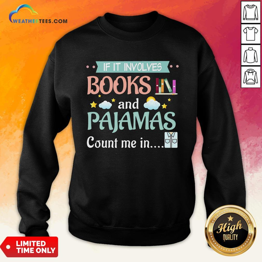 Fake If It Involves Books And Pajamas Count Me In Sweatshirt - Design By Weathertees.com